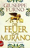 Die Feuer von Murano: Ein Venedig-Roman