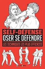 Oser se défendre - Les techniques les plus efficaces de Martin Dougherty