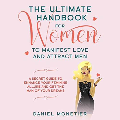 The Ultimate Handbook for Women to Manifest Love and Attract Men Titelbild