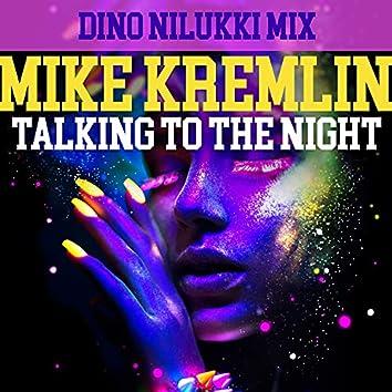 Talking To The Night (Dino Nilukki Mix)