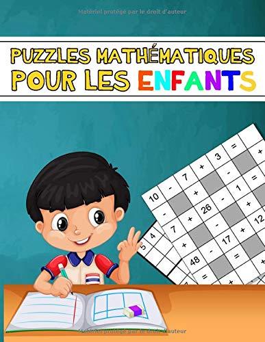 puzzles mathématiques pour les enfants: Meilleur ami pour les enfants avec des puzzles mathématiques et sudoku puzzles pour rendre votre enfant ... de puzzle pour les garcons et les filles) PDF Books