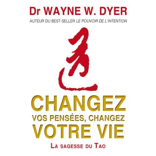 Changez vos pensées, changez votre vie audiobook cover art