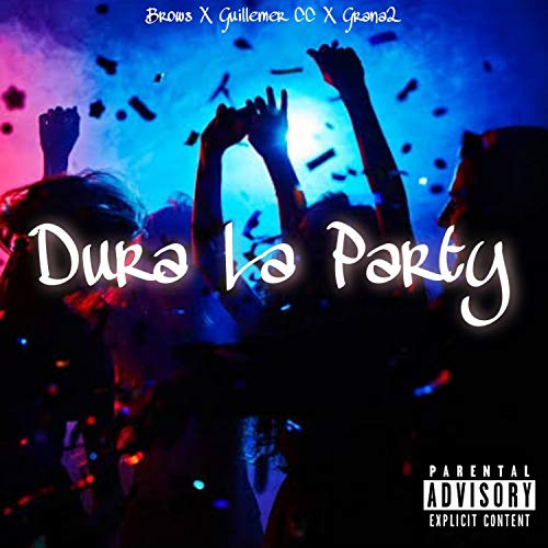 Brows Dura la party (feat. Guillemer CC & Grana2) [Explicit]