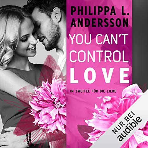 You Can't Control Love - im Zweifel für die Liebe Titelbild