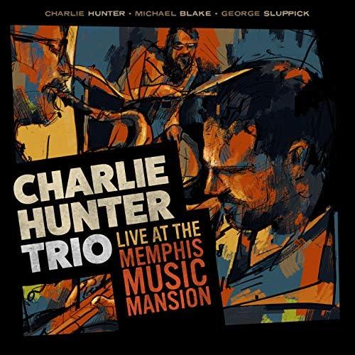 チャーリー・ハンター feat. George Sluppick & Michael Blake