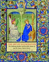 """The Art of Illumination: The Limbourg Brothers and the """"Belles Heures"""" of Jean De France, Duc De Berry"""