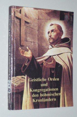 Geistliche Orden und Kongregationen in den böhmischen Kronländern. 1991. 171 (2) S. m. Abb. (ISBN 80-85245-11-6)