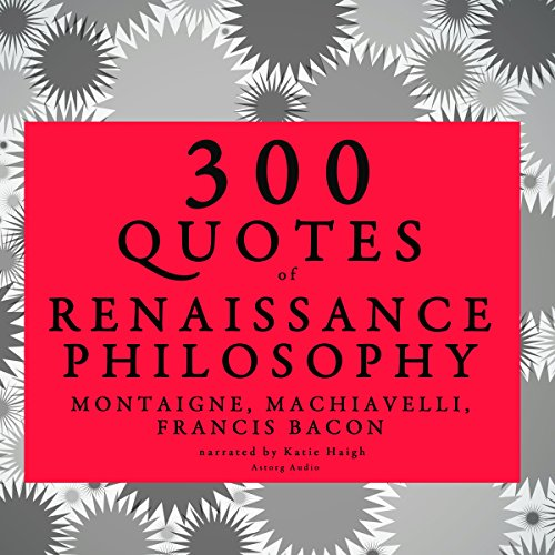 300 Quotes of Renaissance Philosophy audiobook cover art