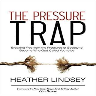 The Pressure Trap     Breaking Free from the Pressures of Society to Become Who God Called You to Be              By:                                                                                                                                 Heather Lindsey                               Narrated by:                                                                                                                                 Heather Lindsey                      Length: 3 hrs and 3 mins     9 ratings     Overall 5.0