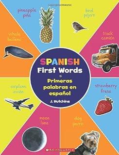 Spanish First Words / Primeras palabras en español: (Bilingual) (Spanish Edition)