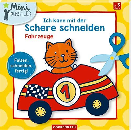 Ich kann mit der Schere schneiden: Fahrzeuge: Falten, schneiden, fertig! (Mini-Künstler)
