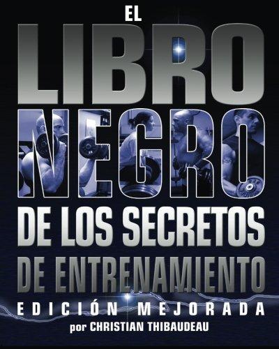 El Libro Negro de los Secretos de Entrenamiento: Edicion Mejorada