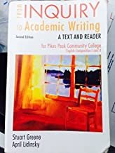 From Inquiry to Academic Writing 2nd Edition for Pikes Peak Comm Coll English COMP I and II