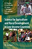 Science for Agriculture and Rural Development in Low-income Countries (English Edition)