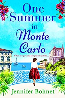 One Summer in Monte Carlo: The perfect escapist read for 2021 by [Jennifer Bohnet]