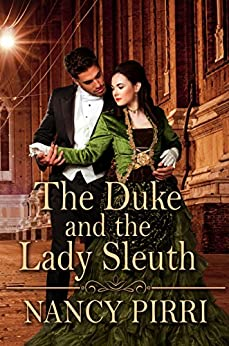 The Duke and the Lady Sleuth by [Nancy Pirri]