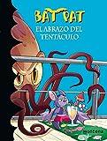 El abrazo del tentáculo (Serie Bat Pat 21)...