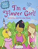 I'm a Flower Girl! Activity and Sticker Book...