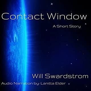 Contact Window                   By:                                                                                                                                 Will Swardstrom                               Narrated by:                                                                                                                                 Lanitta Elder                      Length: 40 mins     4 ratings     Overall 3.8