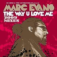 The Way U Love Me: 2009 Remixes