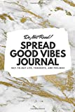 Do Not Read! Spread Good Vibes Journal: Day-To-Day Life, Thoughts, and Feelings (6x9 Blank Journal)