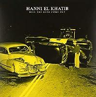Hanni El Khatib - Will The Guns Come Out +Bonus [Japan CD] HSE-60081 by Hanni El Khatib (2011-12-21)