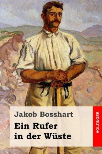 Ein Rufer in der Wüste: Roman