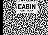 Cabin Guest Book: Cabin Guest Book White Leopard Cover / Welcome to our Cabin / Rustic Cottage / Cabin Guest Book, Vacation Rental, Vacation Home, by Rico Romer