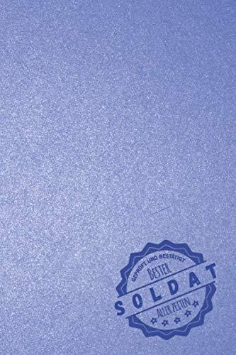 Geprüft und Bestätigt bester Soldat aller Zeiten: Notizbuch inkl. To Do Liste | Das perfekte Geschenk für Männer, die beim Bund sind | Geschenkidee | Geschenke