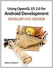 Using OpenGL ES 2.0 for Android Development: Develop and Design