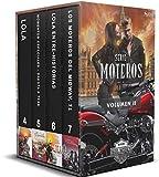 Serie Moteros Vol II - Tres novelas románticas y un relato. (Lola #3, Lola Entre-Historias #4, Los moteros del MidWay 1 y Momentos Especiales 'Dakota & Tess')