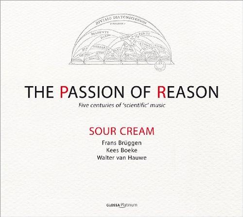 The Passion of Reason - Fünf Jahrhunderte wissenschaftliche Musik