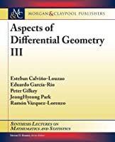 Aspects of Differential Geometry III (Synthesis Lectures on Mathematics and Statistics)