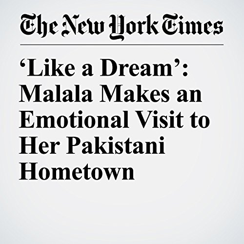 'Like a Dream': Malala Makes an Emotional Visit to Her Pakistani Hometown copertina
