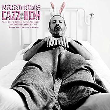 Cazz boh (feat. Beppe Dettori, Ilaria Porceddu, Joe Perrino, Francesco Piu, Nicola Di Banari)