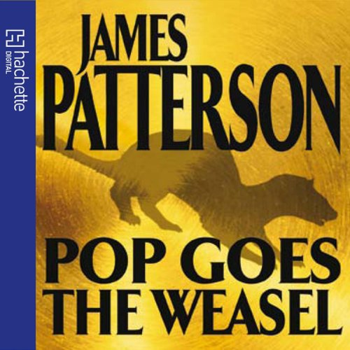 Pop Goes the Weasel Audiobook By James Patterson cover art