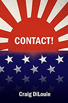 Contact!: a novel of the Pacific War (Crash Dive Book 4) by [Craig DiLouie]