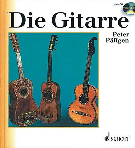 Die Gitarre: Geschichte, Spieltechnik, Repertoire, Grundzüge ihrer Entwicklung. Ausgabe mit CD. (Unsere Musikinstrumente)