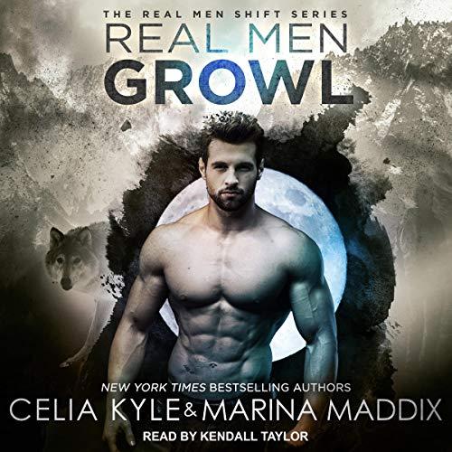 Real Men Growl: Real Men Shift Series, Book 3