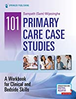 101 Primary Care Case Studies: A for Clinical and Bedside Skills