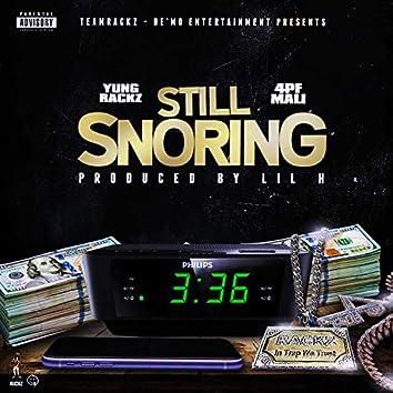Still Snoring (feat. 4pf Mali)