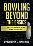 Bowling Beyond the Basics: What's Really Happening on the Lanes,