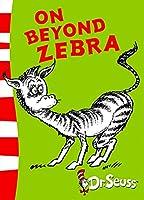 On Beyond Zebra: Yellow Back Book (Dr. Seuss - Yellow Back Book)
