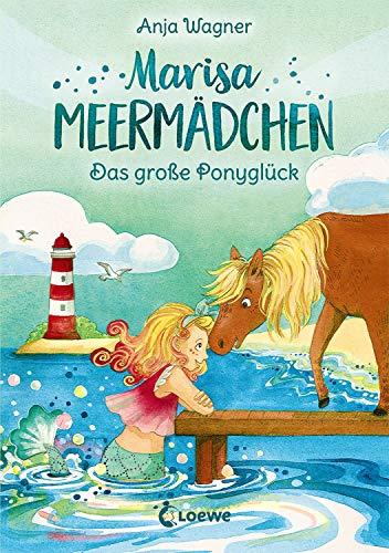 Marisa Meermädchen - Das große Ponyglück: Kinderbuch zum Vorlesen und ersten Selberlesen - Für Mädchen ab 8 Jahre - Meerjungfrauen- und Pferdebuch - Erstlesebuch, Erstleser