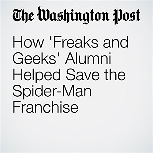 How 'Freaks and Geeks' Alumni Helped Save the Spider-Man Franchise audiobook cover art