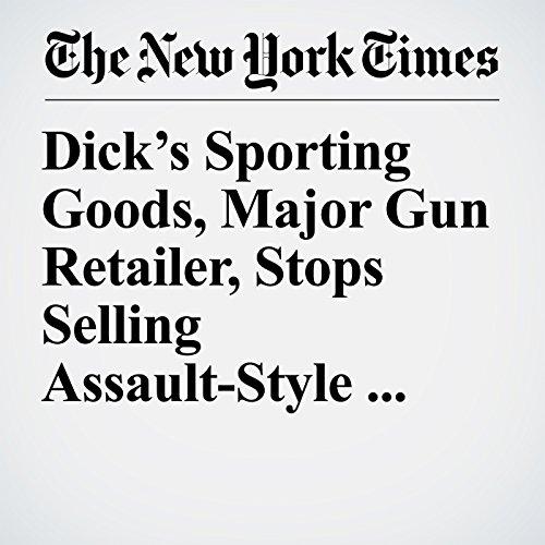 Dick's Sporting Goods, Major Gun Retailer, Stops Selling Assault-Style Weapons copertina