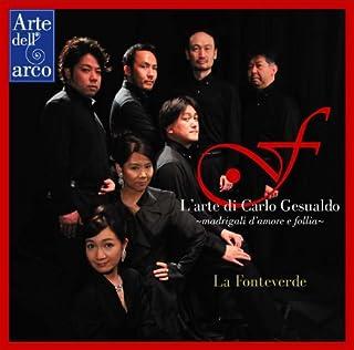 カルロ・ジェズアルドの芸術 (L'arte di Carlo Gesualdo ~ madrigali d'amore e Follia ~ / La Fonteverde)