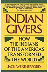 Indian Givers: How the Indians of the Americas Transformed the World Paperback