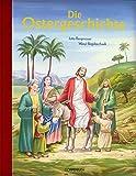 Die Ostergeschichte (Bücher zum Vor-und Selberlesen) - Jutta Bergmoser