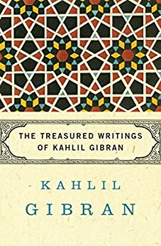 The Treasured Writings of Kahlil Gibran by [Kahlil Gibran, Anthony R. Ferris, Martin L. Wolf, Andrew Dib Sherfan]